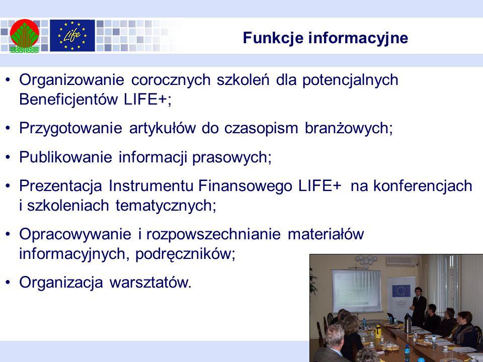 Organizowanie corocznych szkoleń dla potencjalnych Beneficjentów LIFE+; Przygotowanie artykułów do czasopism branżowych; Publikowanie informacji praso