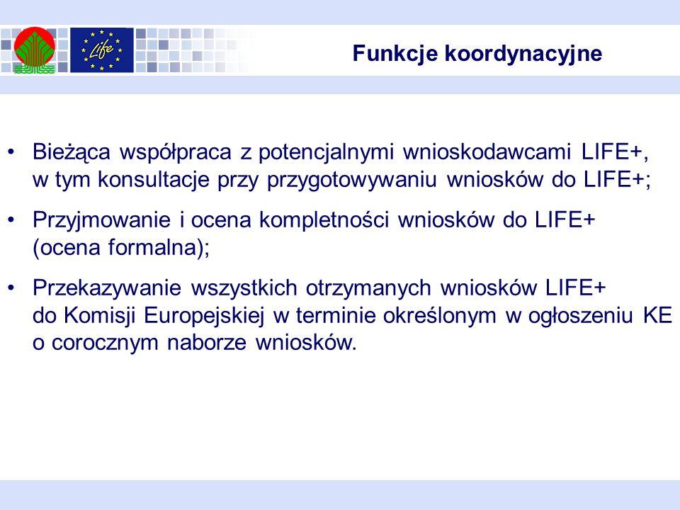 Bieżąca współpraca z potencjalnymi wnioskodawcami LIFE+, w tym konsultacje przy przygotowywaniu wniosków do LIFE+; Przyjmowanie i ocena kompletności w
