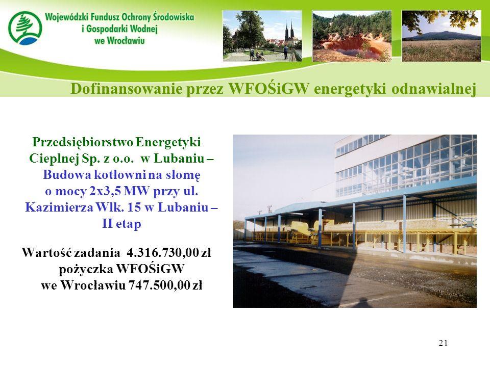 21 Przedsiębiorstwo Energetyki Cieplnej Sp. z o.o. w Lubaniu – Budowa kotłowni na słomę o mocy 2x3,5 MW przy ul. Kazimierza Wlk. 15 w Lubaniu – II eta
