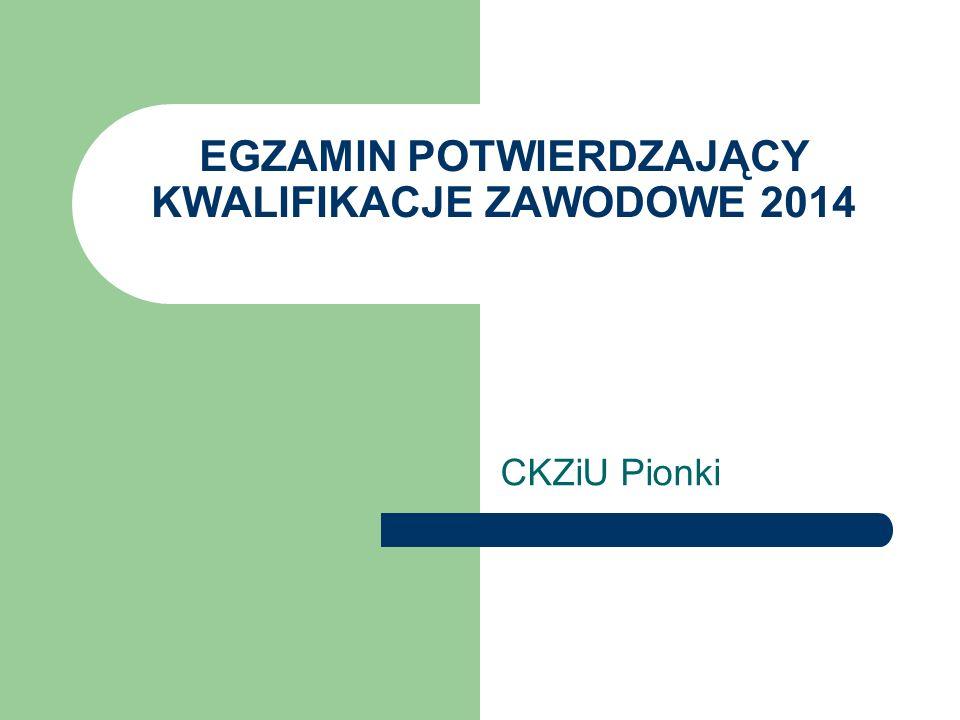 TERMINY EGZAMINÓW ZAWODOWYCH W 2014 ROKU SESJA LETNIA (dla osób kończących szkołę w kwietniu lub czerwcu): Etap pisemny - 23 czerwca 2014 r.