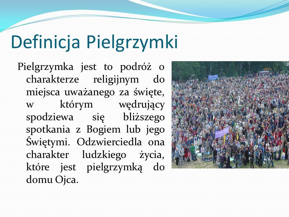 Definicja Pielgrzymki Pielgrzymka jest to podróż o charakterze religijnym do miejsca uważanego za święte, w którym wędrujący spodziewa się bliższego s