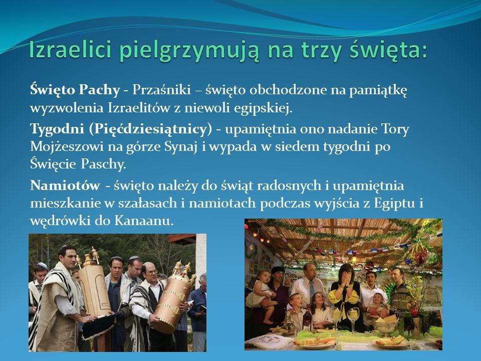 Święto Pachy - Przaśniki – święto obchodzone na pamiątkę wyzwolenia Izraelitów z niewoli egipskiej. Tygodni (Pięćdziesiątnicy) - upamiętnia ono nadani