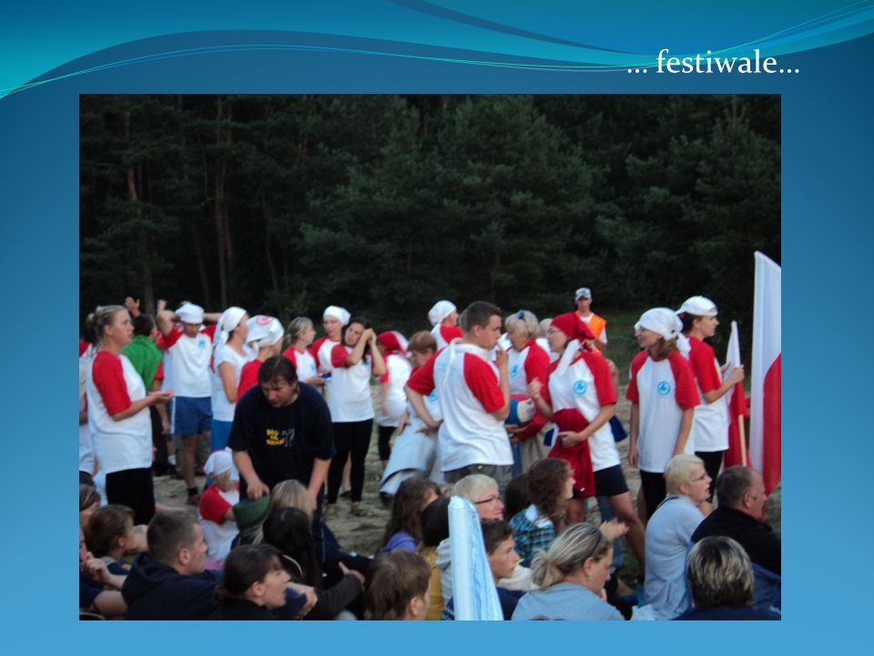 … festiwale…