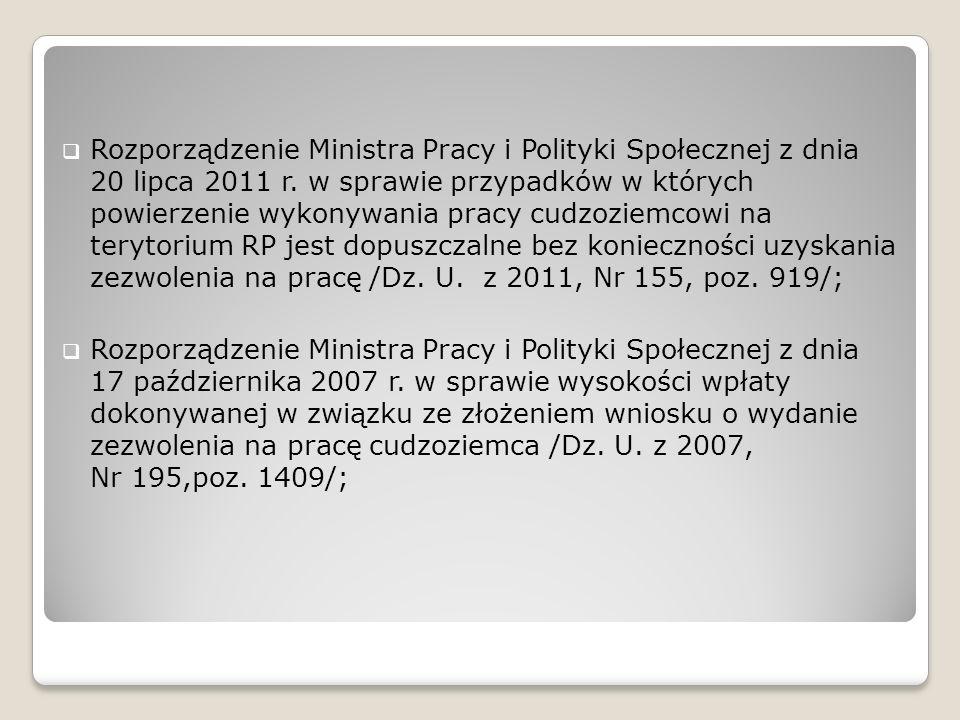 Rozporządzenie Ministra Pracy i Polityki Społecznej z dnia 20 lipca 2011 r. w sprawie przypadków w których powierzenie wykonywania pracy cudzoziemcowi