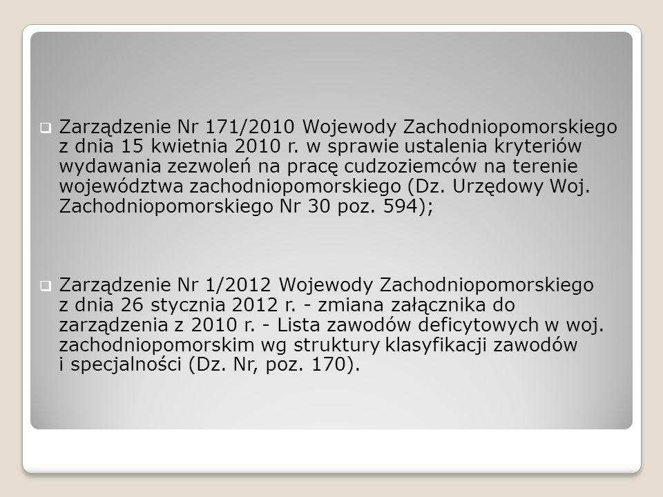 Zarządzenie Nr 171/2010 Wojewody Zachodniopomorskiego z dnia 15 kwietnia 2010 r. w sprawie ustalenia kryteriów wydawania zezwoleń na pracę cudzoziemcó