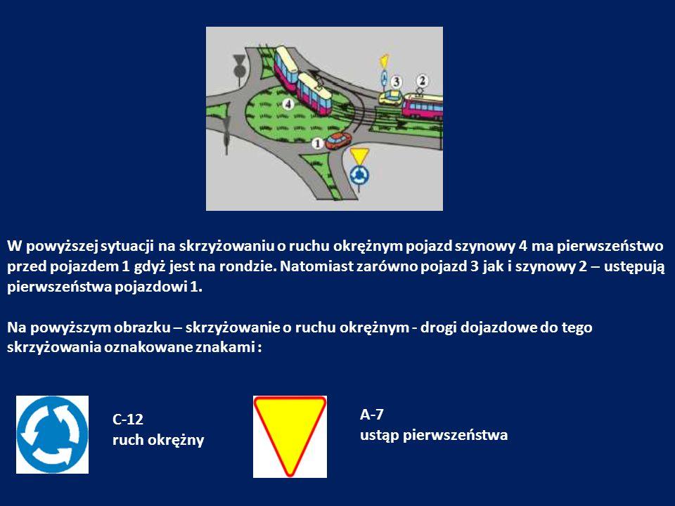 W powyższej sytuacji na skrzyżowaniu o ruchu okrężnym pojazd szynowy 4 ma pierwszeństwo przed pojazdem 1 gdyż jest na rondzie. Natomiast zarówno pojaz