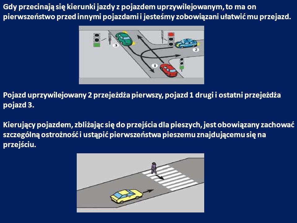 Gdy przecinają się kierunki jazdy z pojazdem uprzywilejowanym, to ma on pierwszeństwo przed innymi pojazdami i jesteśmy zobowiązani ułatwić mu przejaz