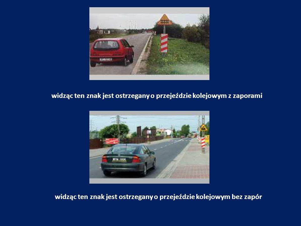widząc ten znak jest ostrzegany o przejeździe kolejowym z zaporami widząc ten znak jest ostrzegany o przejeździe kolejowym bez zapór
