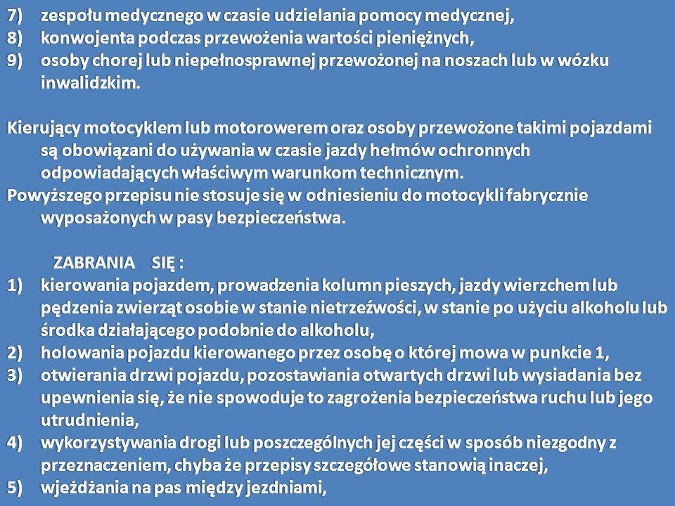 7)zespołu medycznego w czasie udzielania pomocy medycznej,7)zespołu medycznego w czasie udzielania pomocy medycznej, 8)konwojenta podczas przewożenia