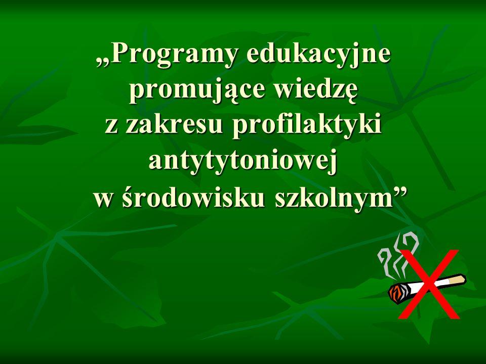 Programy edukacyjne promujące wiedzę z zakresu profilaktyki antytytoniowej w środowisku szkolnym