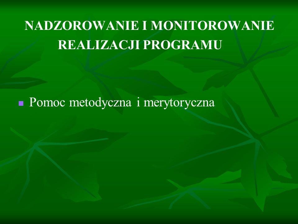 NADZOROWANIE I MONITOROWANIE REALIZACJI PROGRAMU Pomoc metodyczna i merytoryczna