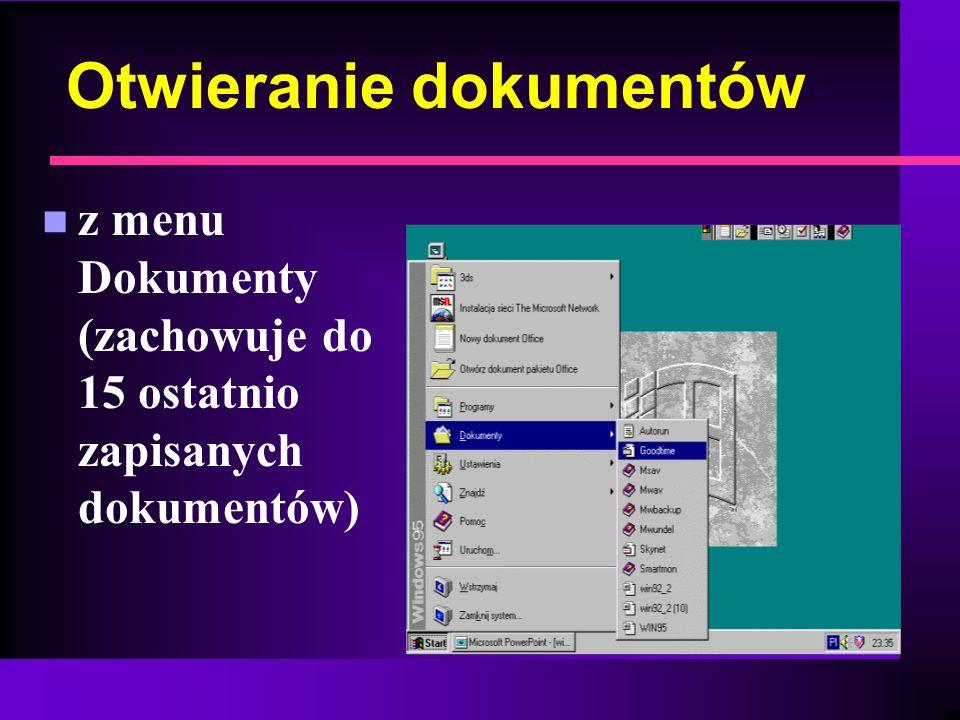 Otwieranie dokumentów n z menu Dokumenty (zachowuje do 15 ostatnio zapisanych dokumentów)