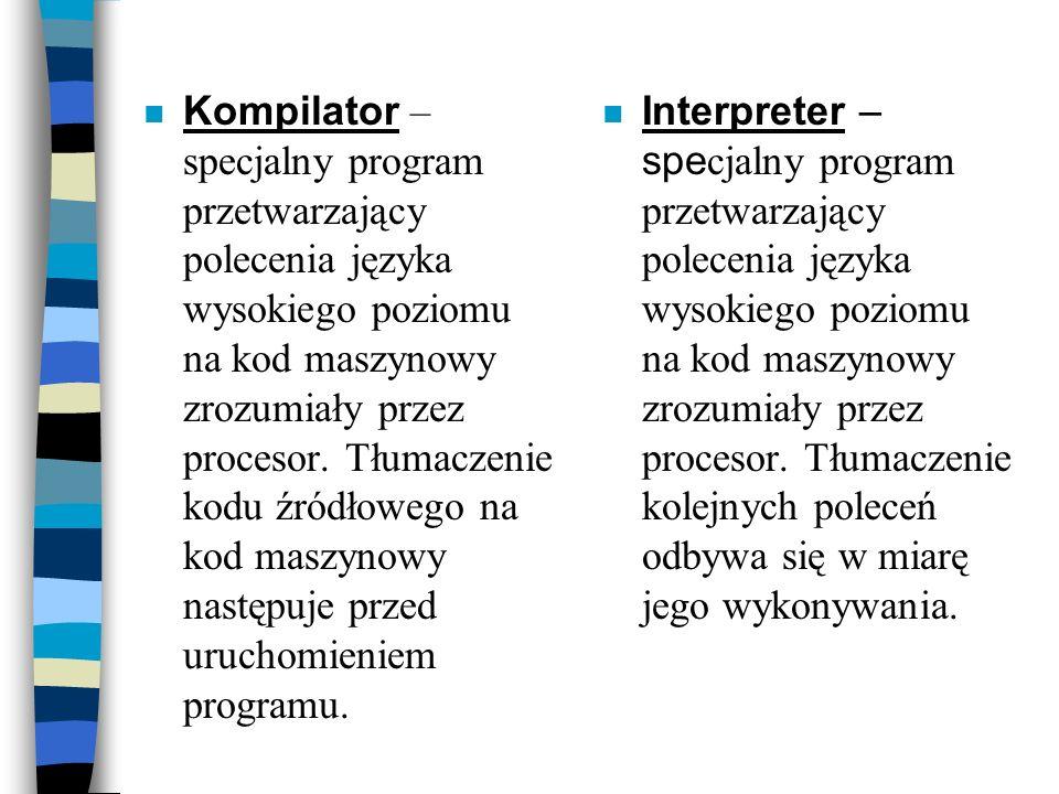 Język programowania wysokiego poziomu - język programowania, w którym za pomocą jednego polecenia możemy wykonać kilka, czy kilkadziesiąt rozkazów pro