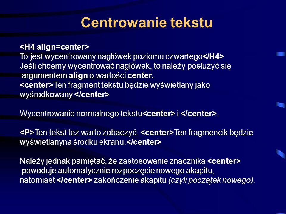pogrubienie tekstu pochylenie tekstu podkreślenie tekstu przekreślenie tekstu indeks górny indeks dolny tekst pisany czcionką o stałej szerokości (czcionka maszyny do pisania) Wyróżnianie tekstu
