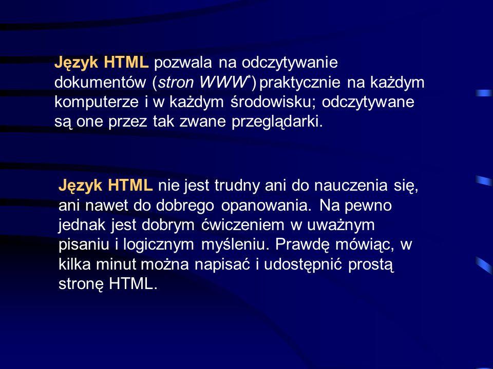 Język HTML (Hypertext Markup Language) należy do grupy języków opisu tekstu, takich jak PostScript, ale pochodzi bezpośrednio od języka SGML (Standard Generalized Markup Language).