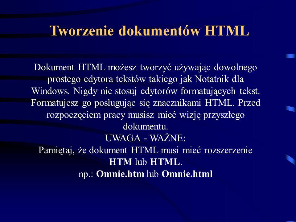 Należy jednak wiedzieć, że różne firmy stosują dla swych przeglądarek pewne rozszerzenia języka HTML.