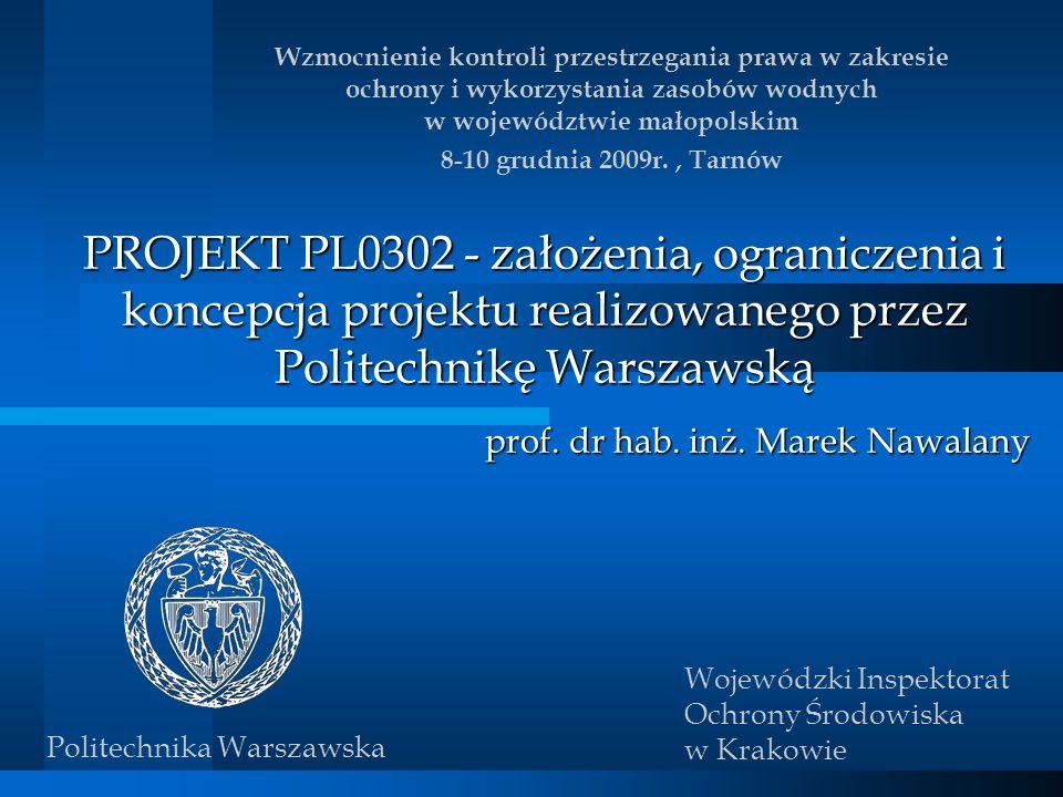 PROJEKT PL0302 - założenia, ograniczenia i koncepcja projektu realizowanego przez Politechnikę Warszawską prof. dr hab. inż. Marek Nawalany Wzmocnieni