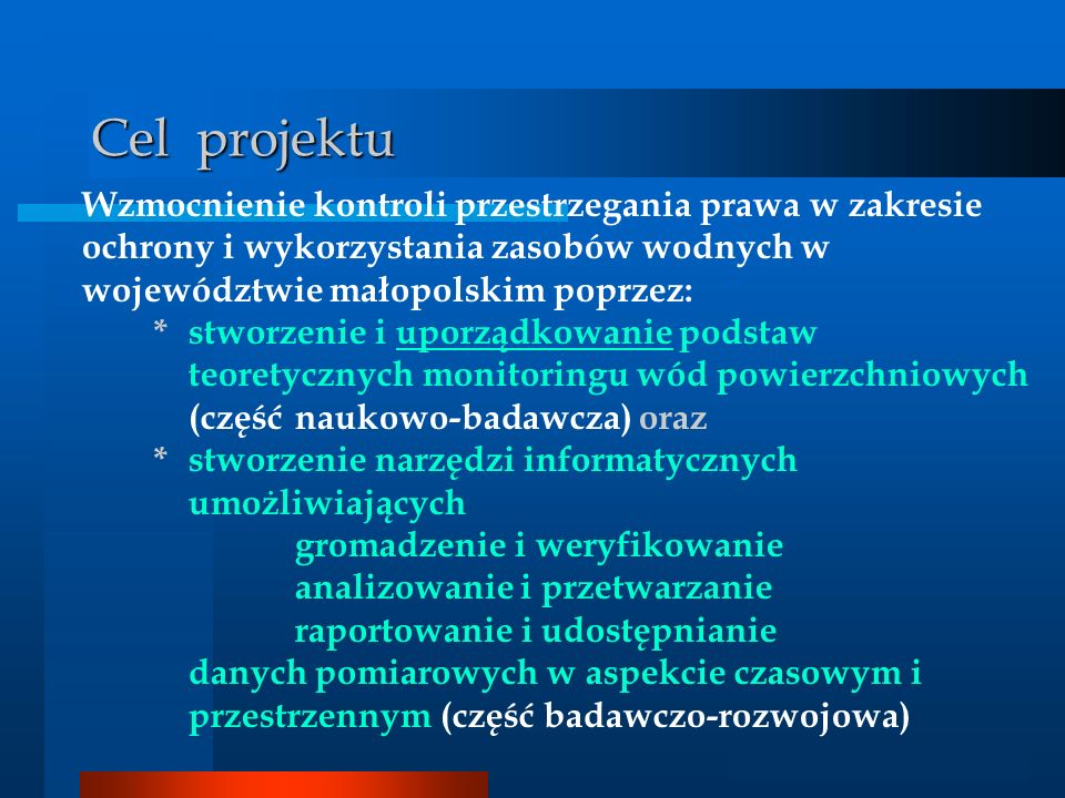 Analizator GIS Cel projektu Wzmocnienie kontroli przestrzegania prawa w zakresie ochrony i wykorzystania zasobów wodnych w województwie małopolskim po