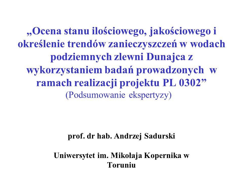 prof. dr hab. Andrzej Sadurski Uniwersytet im. Mikołaja Kopernika w Toruniu Ocena stanu ilościowego, jakościowego i określenie trendów zanieczyszczeń