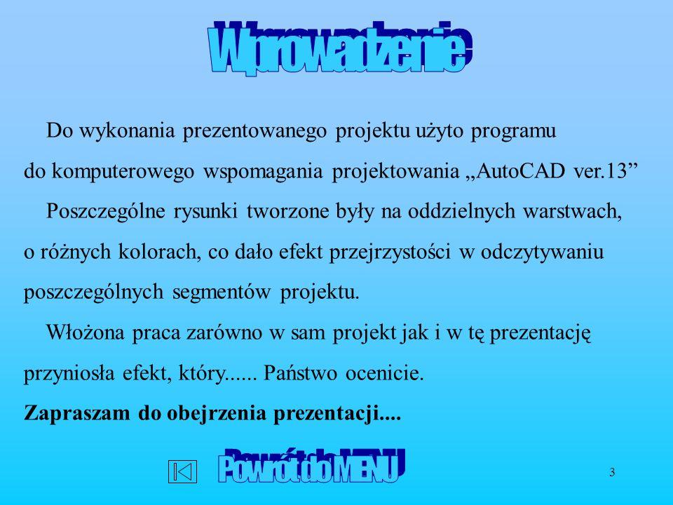 3 Do wykonania prezentowanego projektu użyto programu do komputerowego wspomagania projektowania AutoCAD ver.13 Poszczególne rysunki tworzone były na