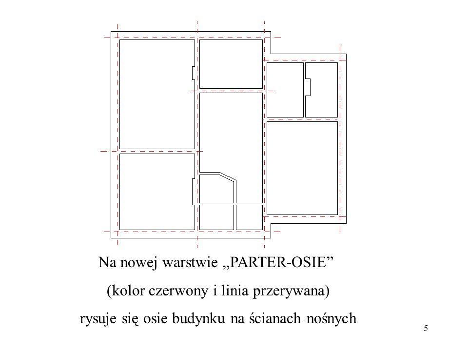 5 Na nowej warstwie PARTER-OSIE (kolor czerwony i linia przerywana) rysuje się osie budynku na ścianach nośnych