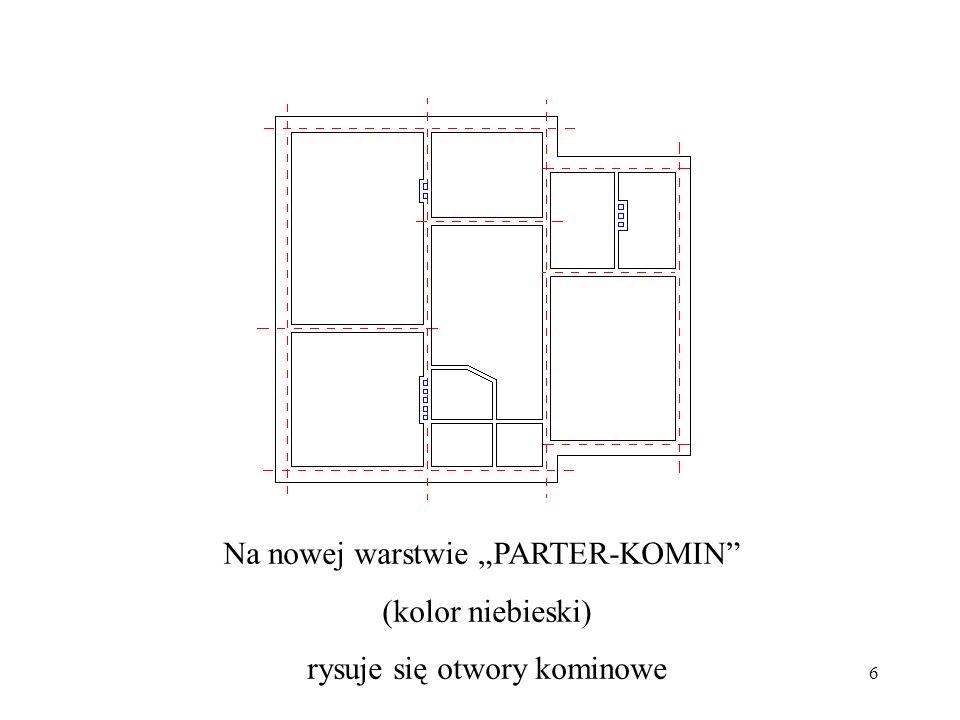 6 Na nowej warstwie PARTER-KOMIN (kolor niebieski) rysuje się otwory kominowe