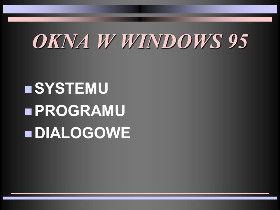 OKNA W WINDOWS 95 n SYSTEMU n PROGRAMU n DIALOGOWE