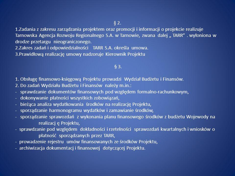 § 2. 1.Zadania z zakresu zarządzania projektem oraz promocji i informacji o projekcie realizuje Tarnowska Agencja Rozwoju Regionalnego S.A. w Tarnowie