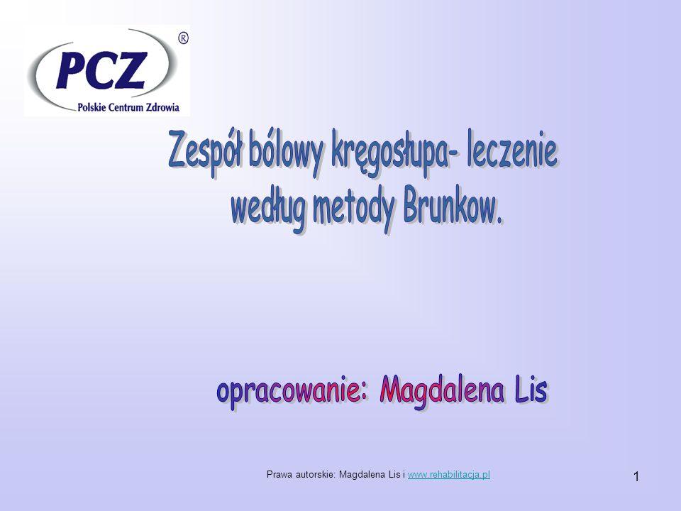 1 Prawa autorskie: Magdalena Lis i www.rehabilitacja.plwww.rehabilitacja.pl