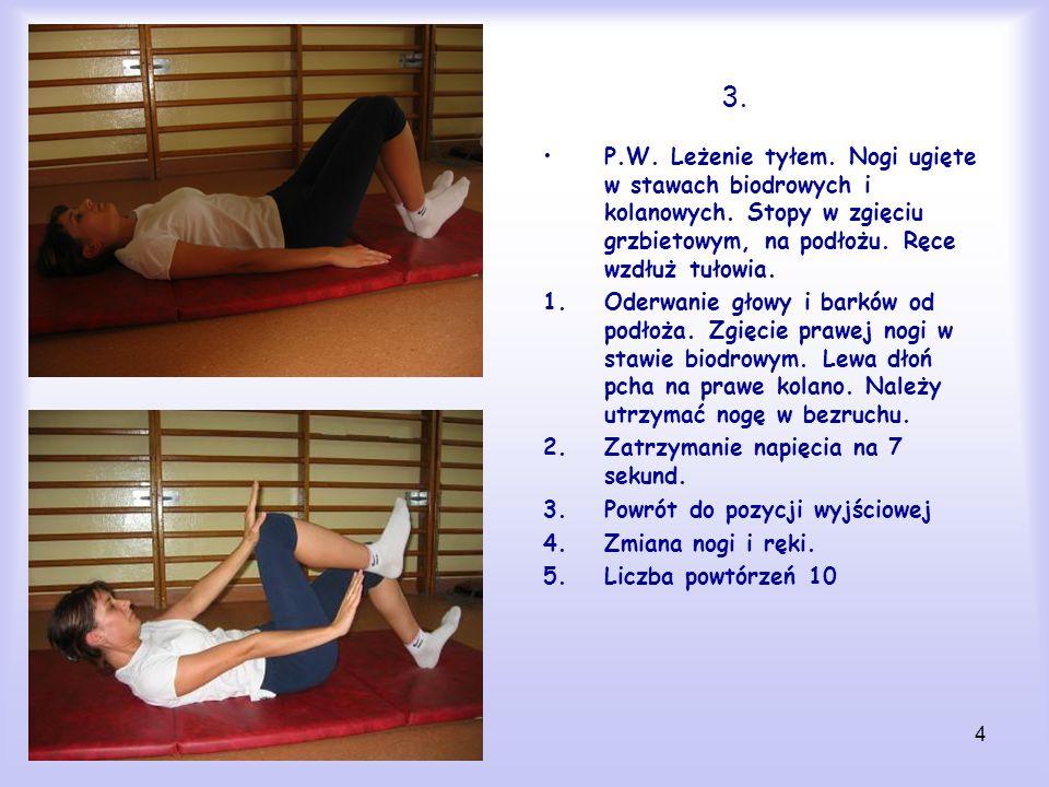 5 4.P.W. Leżenie tyłem. Nogi ugięte w stawach biodrowych i kolanowych.