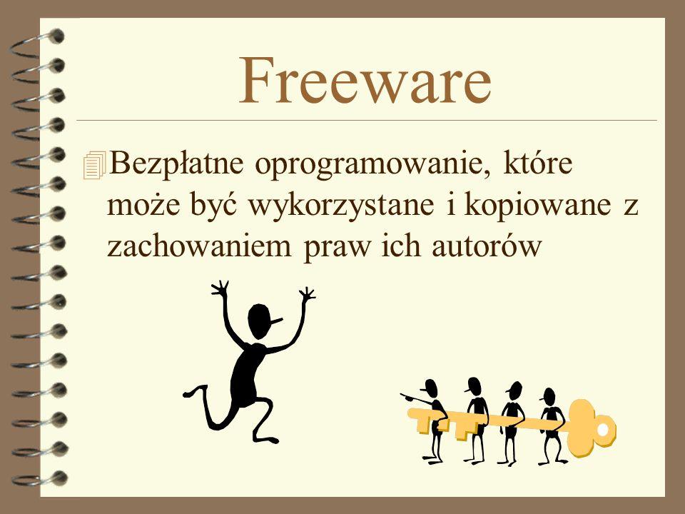 Freeware 4 Bezpłatne oprogramowanie, które może być wykorzystane i kopiowane z zachowaniem praw ich autorów