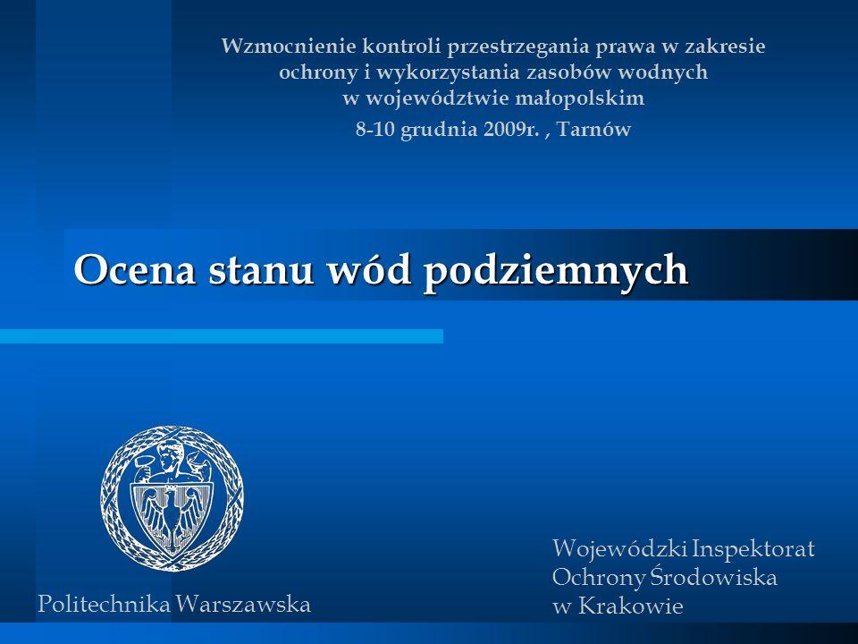 Ocena stanu wód podziemnych Wzmocnienie kontroli przestrzegania prawa w zakresie ochrony i wykorzystania zasobów wodnych w województwie małopolskim 8-