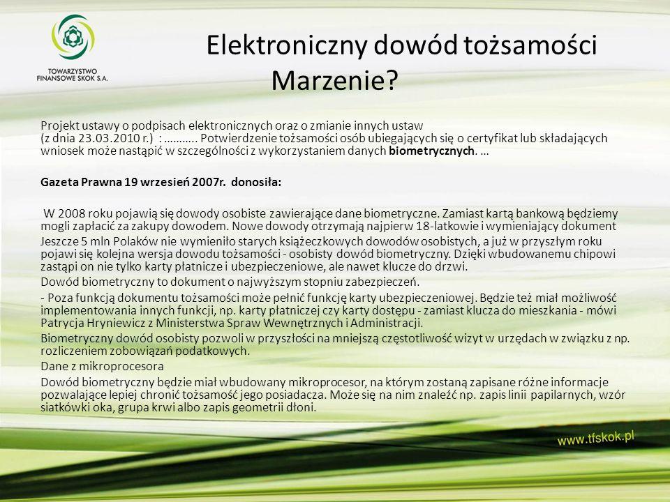 Elektroniczny dowód tożsamości Marzenie? Projekt ustawy o podpisach elektronicznych oraz o zmianie innych ustaw (z dnia 23.03.2010 r.) : ……….. Potwier