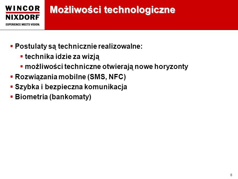 6 Możliwości technologiczne Postulaty są technicznie realizowalne: technika idzie za wizją możliwości techniczne otwierają nowe horyzonty Rozwiązania mobilne (SMS, NFC) Szybka i bezpieczna komunikacja Biometria (bankomaty)
