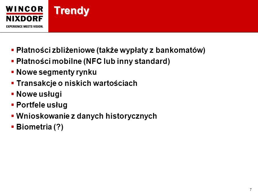 7 Trendy Płatności zbliżeniowe (także wypłaty z bankomatów) Płatności mobilne (NFC lub inny standard) Nowe segmenty rynku Transakcje o niskich wartościach Nowe usługi Portfele usług Wnioskowanie z danych historycznych Biometria (?)