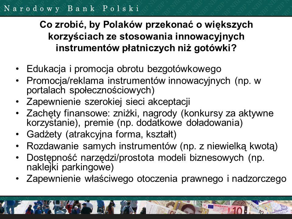 Co zrobić, by Polaków przekonać o większych korzyściach ze stosowania innowacyjnych instrumentów płatniczych niż gotówki? Edukacja i promocja obrotu b