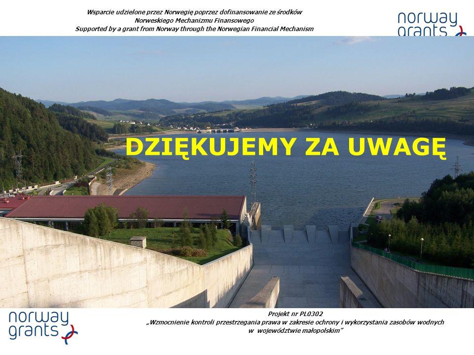 Projekt nr PL0302 Wzmocnienie kontroli przestrzegania prawa w zakresie ochrony i wykorzystania zasobów wodnych w województwie małopolskim Wsparcie udzielone przez Norwegię poprzez dofinansowanie ze środków Norweskiego Mechanizmu Finansowego Supported by a grant from Norway through the Norwegian Financial Mechanism DZIĘKUJEMY ZA UWAGĘ