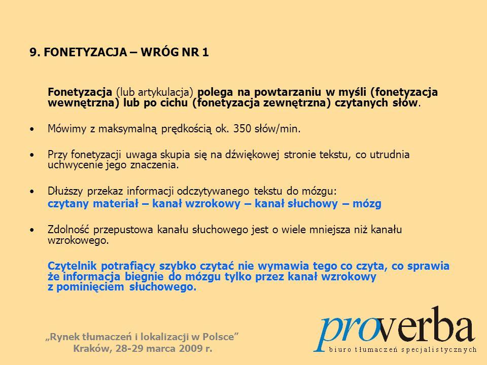 9. FONETYZACJA – WRÓG NR 1 Fonetyzacja (lub artykulacja) polega na powtarzaniu w myśli (fonetyzacja wewnętrzna) lub po cichu (fonetyzacja zewnętrzna)