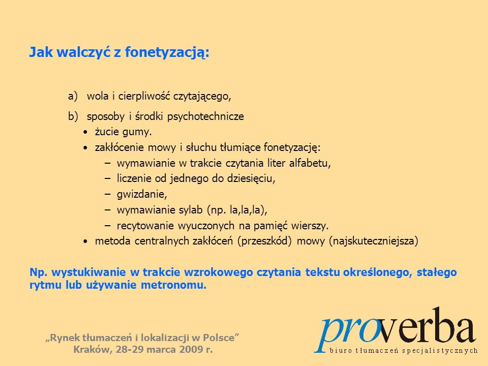 Jak walczyć z fonetyzacją: a)wola i cierpliwość czytającego, b)sposoby i środki psychotechnicze żucie gumy. zakłócenie mowy i słuchu tłumiące fonetyza