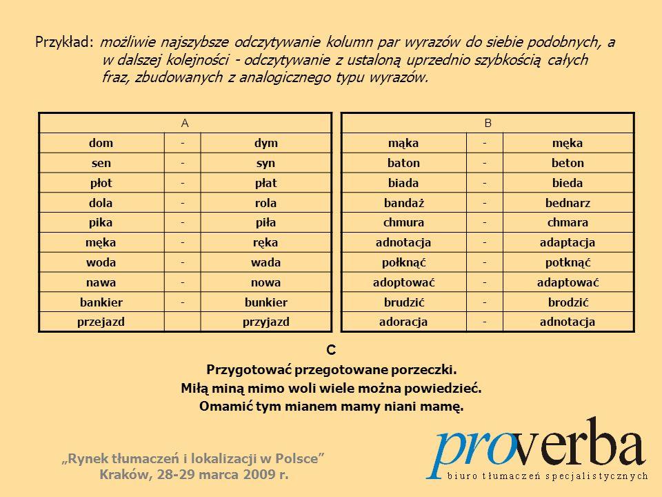 Przykład: możliwie najszybsze odczytywanie kolumn par wyrazów do siebie podobnych, a w dalszej kolejności - odczytywanie z ustaloną uprzednio szybkośc