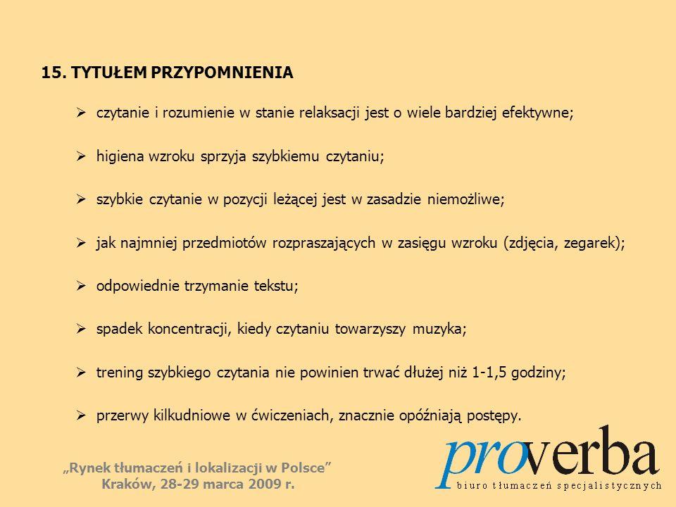 15. TYTUŁEM PRZYPOMNIENIA czytanie i rozumienie w stanie relaksacji jest o wiele bardziej efektywne; higiena wzroku sprzyja szybkiemu czytaniu; szybki