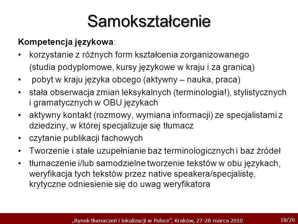 18/20 Rynek tłumaczeń i lokalizacji w Polsce, Kraków, 27-28 marca 2010 Samokształcenie Kompetencja językowa: korzystanie z różnych form kształcenia zo