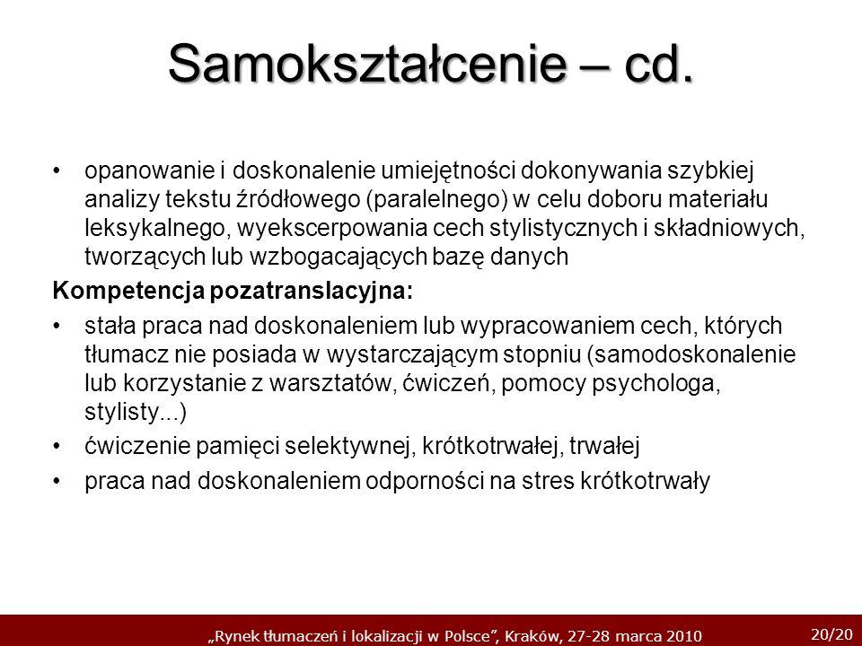20/20 Rynek tłumaczeń i lokalizacji w Polsce, Kraków, 27-28 marca 2010 Samokształcenie – cd. opanowanie i doskonalenie umiejętności dokonywania szybki