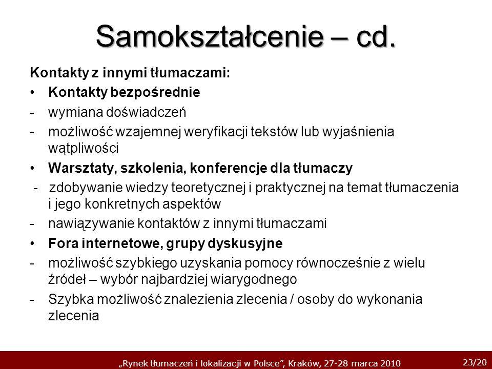 23/20 Rynek tłumaczeń i lokalizacji w Polsce, Kraków, 27-28 marca 2010 Samokształcenie – cd. Kontakty z innymi tłumaczami: Kontakty bezpośrednie -wymi