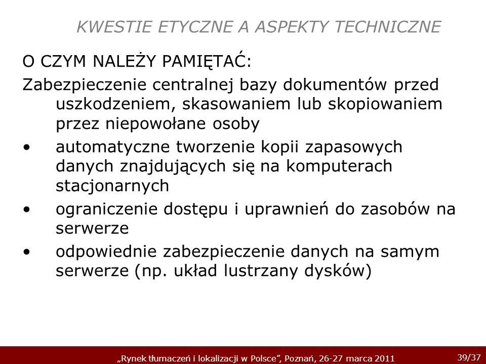 39/37 Rynek tłumaczeń i lokalizacji w Polsce, Poznań, 26-27 marca 2011 KWESTIE ETYCZNE A ASPEKTY TECHNICZNE O CZYM NALEŻY PAMIĘTAĆ: Zabezpieczenie cen
