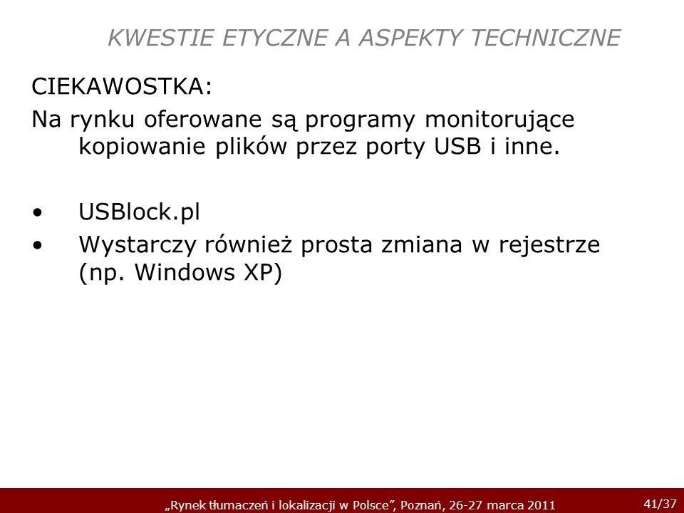 41/37 Rynek tłumaczeń i lokalizacji w Polsce, Poznań, 26-27 marca 2011 KWESTIE ETYCZNE A ASPEKTY TECHNICZNE CIEKAWOSTKA: Na rynku oferowane są program