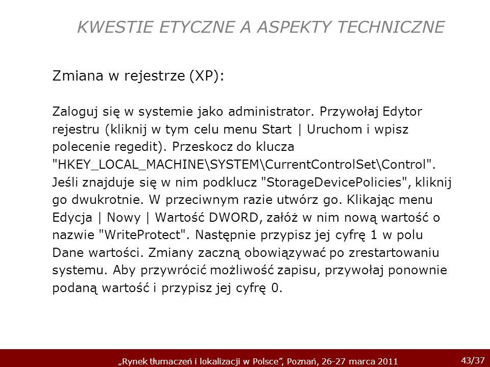 43/37 Rynek tłumaczeń i lokalizacji w Polsce, Poznań, 26-27 marca 2011 KWESTIE ETYCZNE A ASPEKTY TECHNICZNE Zmiana w rejestrze (XP): Zaloguj się w sys