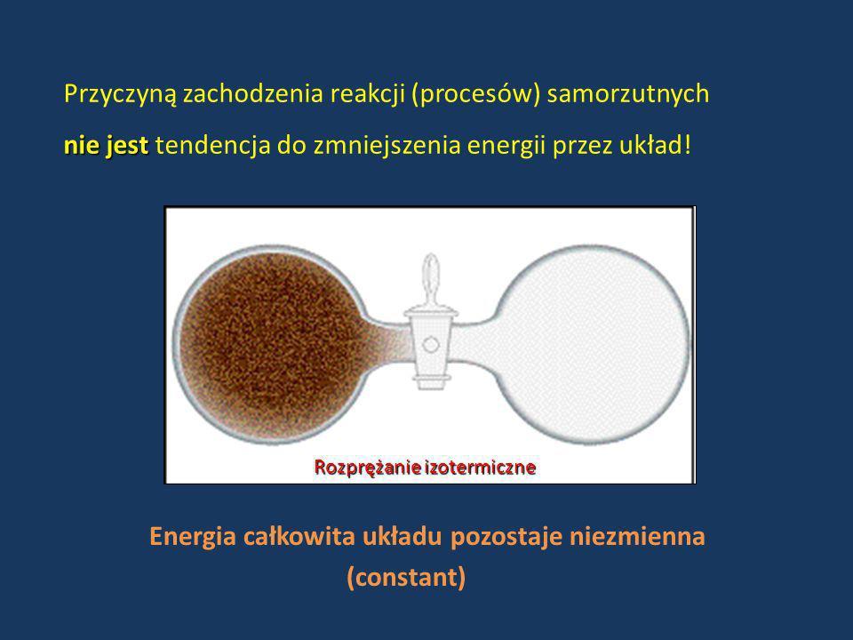 Przyczyną zachodzenia reakcji (procesów) samorzutnych nie jest nie jest tendencja do zmniejszenia energii przez układ! Rozprężanie izotermiczne Energi