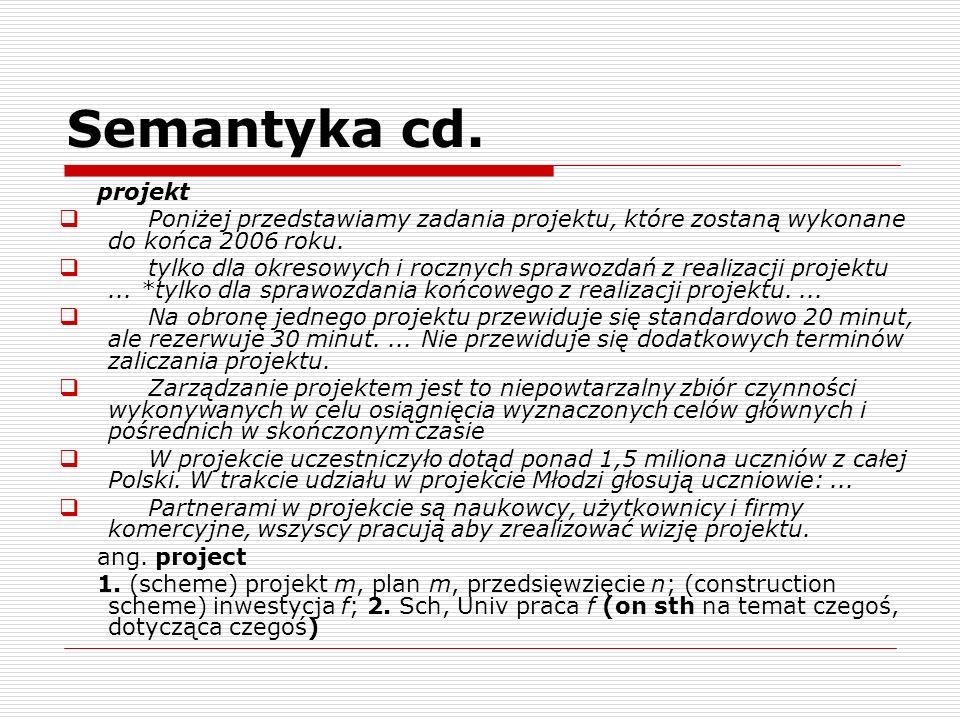 Semantyka cd. projekt Poniżej przedstawiamy zadania projektu, które zostaną wykonane do końca 2006 roku. tylko dla okresowych i rocznych sprawozdań z
