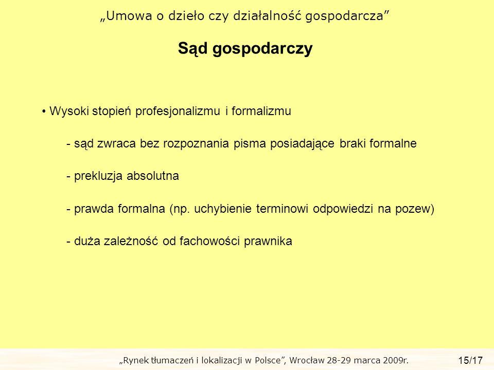 Rynek tłumaczeń i lokalizacji w Polsce, Wrocław 28-29 marca 2009r. Umowa o dzieło czy działalność gospodarcza Sąd gospodarczy 15/17 Wysoki stopień pro